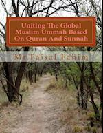 Uniting the Global Muslim Ummah Based on Quran and Sunnah