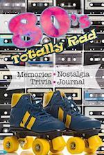 80's Totally Rad Trivia Memories Nostalgia Journal