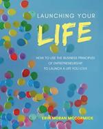 Launching Your Life