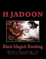 Black Magick Breaking