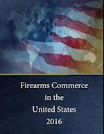 Firearms Commerce in the United States 2016