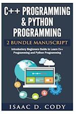 C++ and Python Programming 2 Bundle Manuscript Introductory Beginners Guide to Learn C++ Programming and Python Programming
