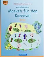 Brockhausen Bastelbuch Bd. 6 - Ausschneiden - Masken Fur Den Karneval