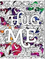 Love Moments Colouring Book - Hug Me