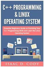 C++ and Linux Operating System 2 Bundle Manuscript Essential Beginners Guide on Enriching Your C++ Programming Skills and Learn the Linux Operating Sy