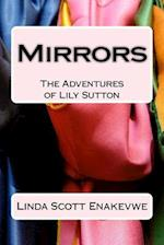 The Adventures of Lily Sutton - Book 1 - Mirrors af Linda Scott Enakevwe