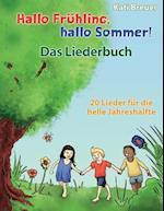 Hallo Fruhling, Hallo Sommer! 20 Lieder Fur Die Helle Jahreshalfte