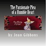 The Passionate Plea of a Humble Heart