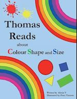 Thomas Reads about Colour Shape and Size