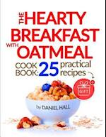 The Hearty Breakfast with Oatmeal. Cookbook