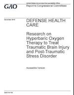 Defense Health Care Research on Hyperbaric Oxygen Therapy to Treat Traumatic Brain Injury and Post-Traumatic Stress Disorder