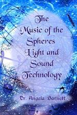 The Music of the Spheres Light and Sound Technology