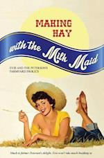 Making Hay with the Milk Maid