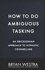 How to Do Ambiguous Tasking