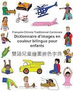 Francais-Chinois Traditionnel Cantonais Dictionnaire D'Images En Couleur Bilingue Pour Enfants