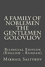 A Family of Noblemen the Gentlemen Golovliov