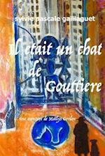 Il Etait Un Chat de Gouttiere af Mrs Sylvie Pascale Gaillaguet