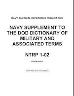 Navy Tactical Reference Publication Ntrp 1-02 Navy Supplement to the Dod Dictionary of Military and Associated Terms Jan 2017