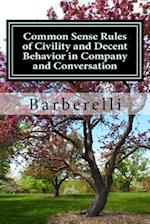 Common Sense Rules of Civility and Decent Behavior in Company and Conversation