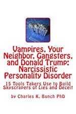 Vampires, Your Neighbor, Gangsters, and Donald Trump
