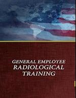 General Employee Radiological Training