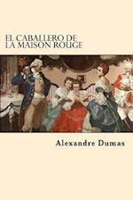 El Caballero de La Maison Rouge (Spanish Edition)