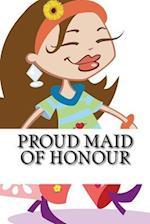 Proud Maid of Honour