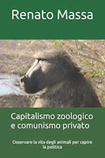 Capitalismo Zoologico E Comunismo Privato