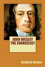 John Wesley the Evangelist by Richard Green (Revival Press Edition)