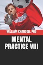 Mental Practice VIII