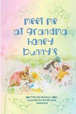 Meet Me at Grandma Honey Bunny's