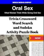 Oral Sex Trivia Crossword, Wordsearch and Sudoku Activity Puzzle Book