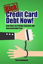 Kick Credit Card Debt Now!