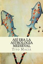 Asi Era La Astrologia Medieval