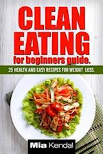 Clean Eating for Beginners Guide.