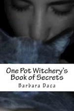 One Pot Witchery's Book of Secrets