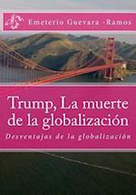 Trump, La Muerte de La Globalizacion