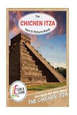 The Chichen Itza Fact and Picture Book