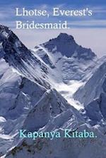 Lhotse, Everest's Bridesmaid.