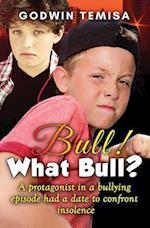 Bull! What Bull?