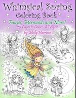 Whimsical Spring Coloring Book - Fairies, Mermaids, and More! All Ages