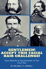 Gentlemen, Accept This Facial Hair Challenge af Melinda R. Cordell