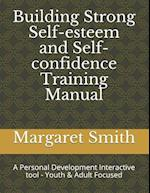 Building Strong Self-Esteem and Self-Confidence Training Manual