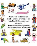 Francais-Indonesien Dictionnaire D'Images En Couleur Bilingue Pour Enfants Kamus Warna Bergambar Dwibahasa Untuk Anak-Anak