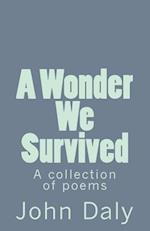 A Wonder We Survived