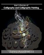 Iran's Fames of Calligraphy and Calligraphic Painting