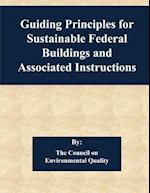 Guiding Principles for Sustainable Federal Buildings and Associated Instructions