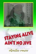 Stayin' Alive Ain't No Jive