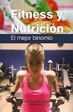 Fitness y Nutricion, El Mejor Binomio