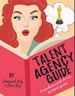 Talent Agency Guide